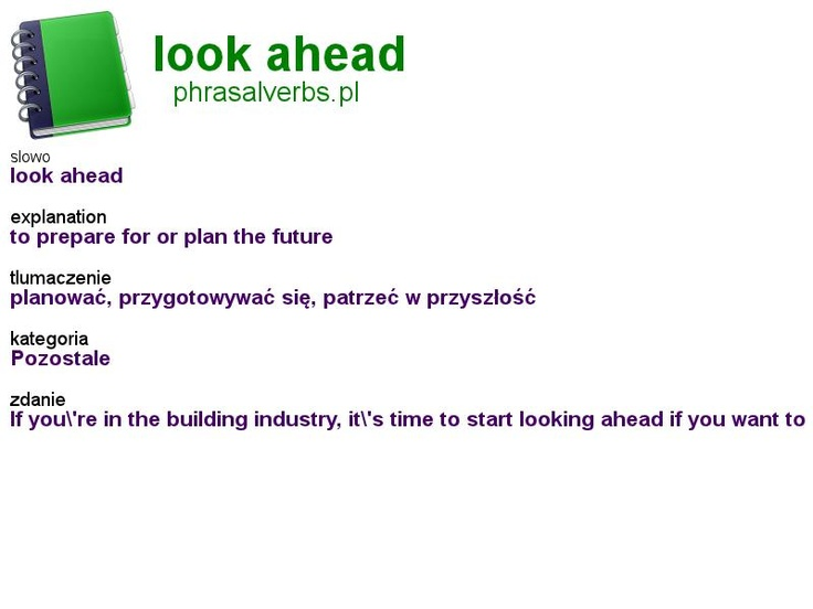 #phrasalverbs.pl, word: #look ahead, explanation: to prepare for or plan the future, translation: planować, przygotowywać się, patrzeć w przyszłość