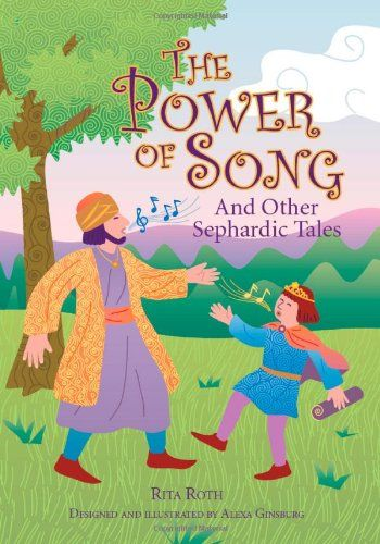 The Power of Song: And Other Sephardic Tales by Rita Roth Ph.D.,http://www.amazon.com/dp/0827608446/ref=cm_sw_r_pi_dp_o.AGsb12FND84D48