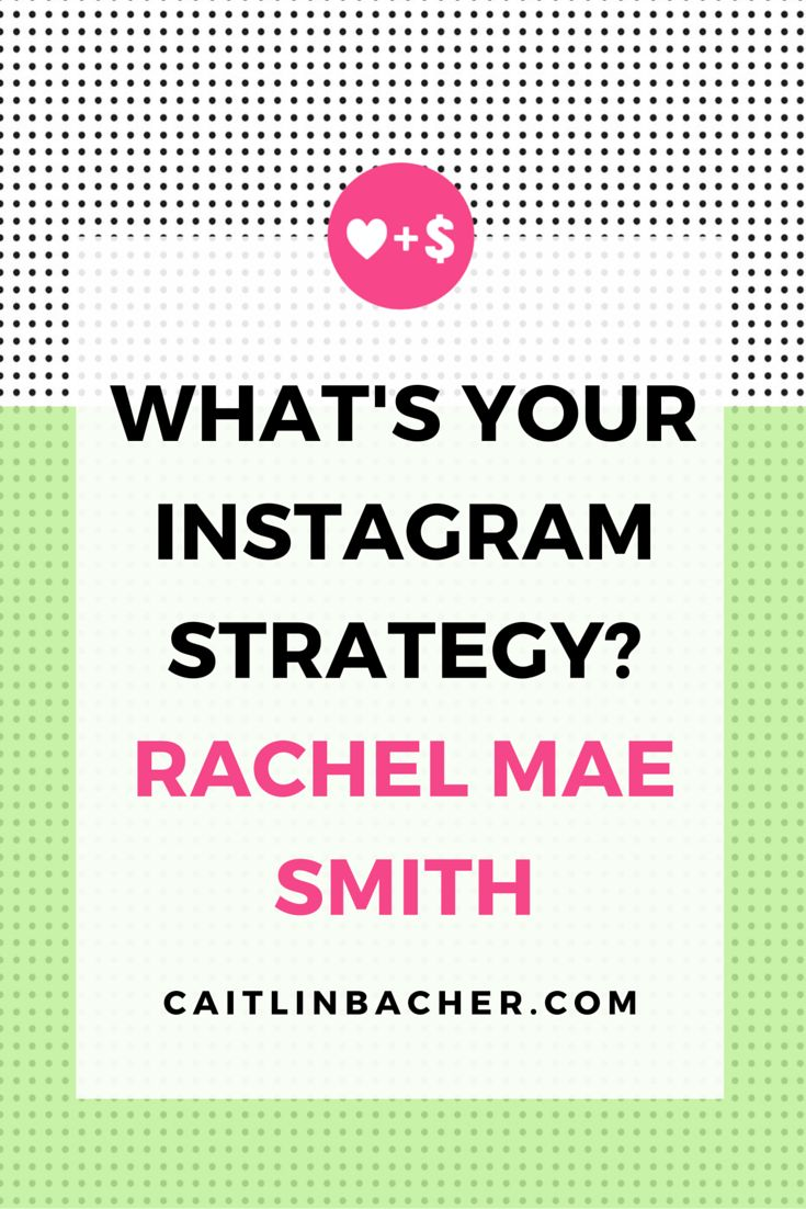 What's Your Instagram Strategy? Rachel Mae Smith | Caitlin Bacher