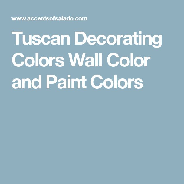 Top 10 Tuscan Style Paint Colors: 25+ Best Ideas About Tuscan Paint Colors On Pinterest