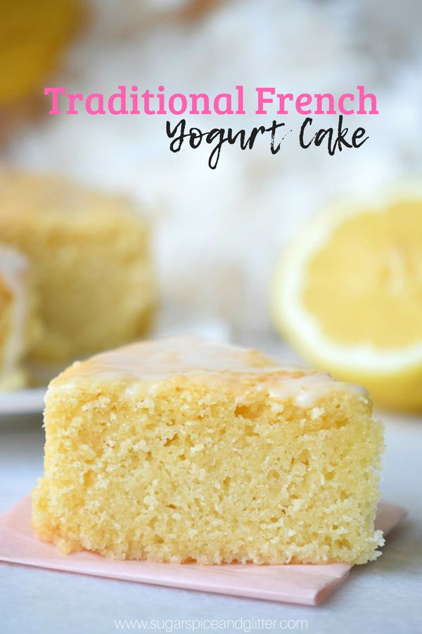 this traditional french yogurt cake recipe is a fun stress free recipe to make with kids and a delicious tea cake delicious lemon cake french yogurt cake food pinterest
