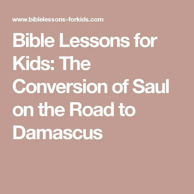 Bible Lessons for Kids: The Conversion of Saul on the Road to Damascus