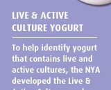 List of yogurt with the NYA seal. The seal is a voluntary identification available to all manufacturers of refrigerated yogurt whose products contain at least 100 million cultures per gram at the time of manufacture, and whose frozen yogurt contains at least 10 million cultures per gram at the time of manufacture. I noticed that Fage is not listed but it does indeed have the seal, so there may be a few others not included.