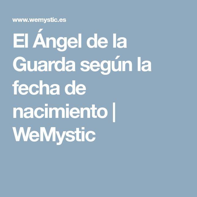 El Ángel de la Guarda según la fecha de nacimiento   WeMystic