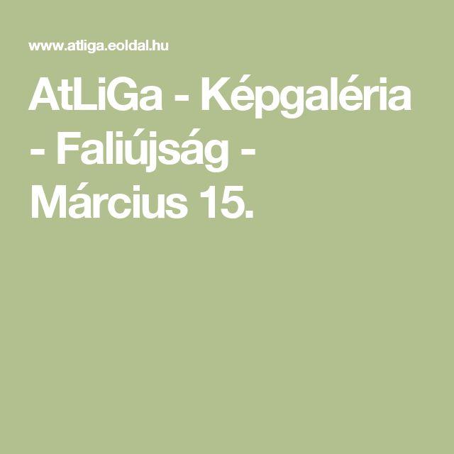 AtLiGa - Képgaléria - Faliújság - Március 15.
