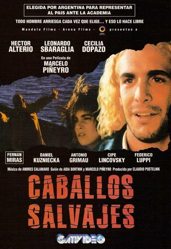Caballos salvajes (1995) película argentina dirigida por Marcelo Piñeyro.