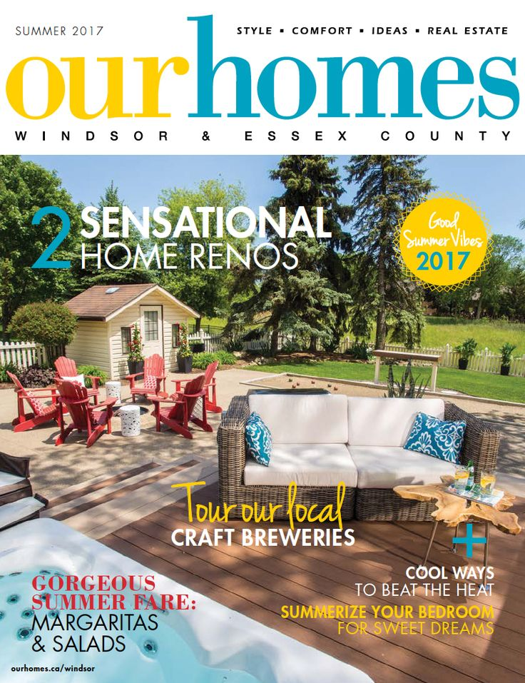 OUR HOMES Windsor Summer 2017. Read it online at http://www.ourhomes.ca/articles/blog/article/on-stands-our-homes-windsor-summer-2017