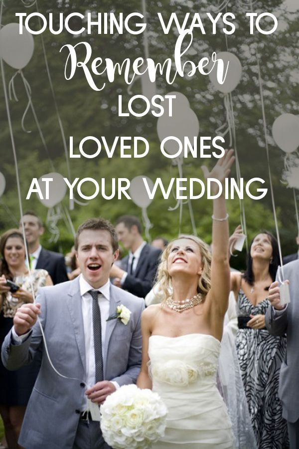 20 Ways To Honor The Departed At Your Wedding Weddingmix Wedding Mix Wedding Wedding Planning