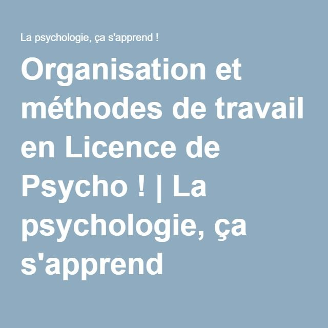 Organisation et méthodes de travail en Licence de Psycho ! | La psychologie, ça s'apprend !