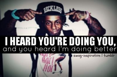 One of my fav Lil Wayne quotes!!