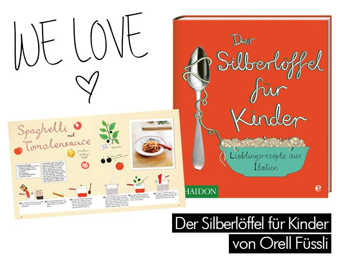 THINGS WE LOVE - Der Silberlöffel für Kinder: Damals das Silberlöffel Kochbuch zu Weihnachten meinem Freund zu schenken war eine meiner klügsten Ideen. Nun haben wir ihn auch unserem Kleinen gekauft...