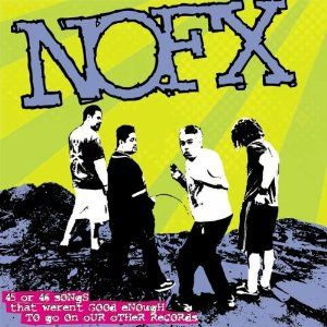 (14) Drugs Are Good, (15) Punk Song [NOFX] 45 Or 46 Songs That Weren't Good Enough To Go On Our Other Records [Punk] Artists Ne-Oa