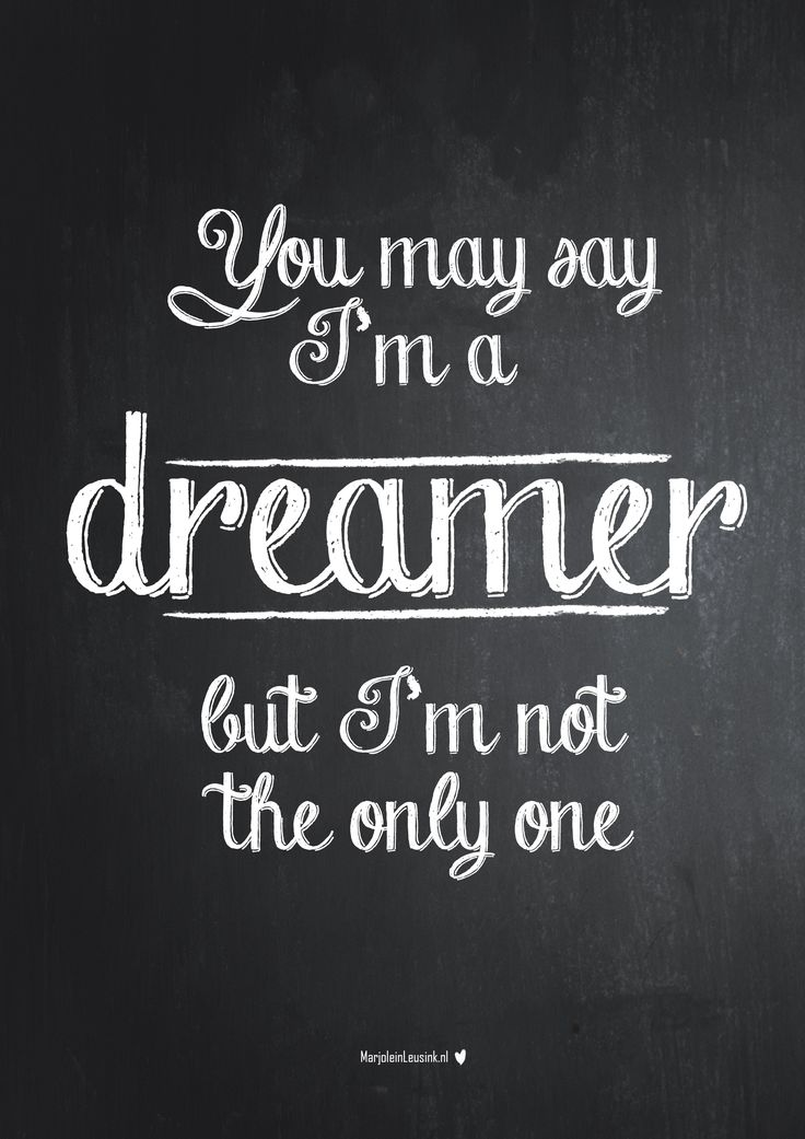you may say I'm a dreamer, but I'm not the only one. John Lennon The Beatles, free printable chalkboard quote tekst text poster
