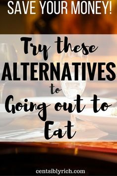 Do you spend too much going out to eat? Here are alternatives to eating out you can use to save your money!