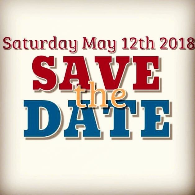 Save The Date May 12th 2018 Keep Your Calendar Open And Follow
