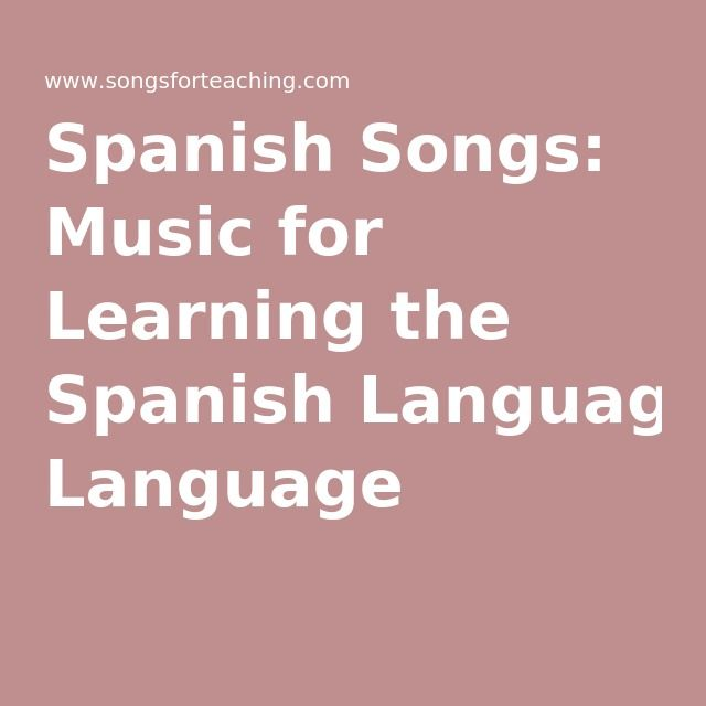 Spanish Songs: Music for Learning the Spanish Language