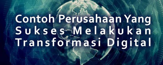 Data Center Tier III Jakarta - Indonesia: Contoh Perusahaan Yang Sukses Melakukan Transforma...