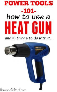 Step-by-step article on how to use a heat gun and what all it can do. Great for beginners who are just starting out with power tools.