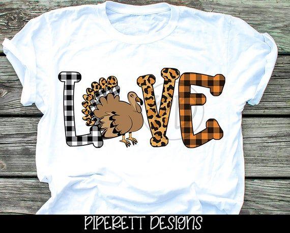 Love Buffalo Plaid Cheetah Leopard Print Thanksgiving Turkey Shirt Clipart Png Digital Download Subl In 2021 Turkey Shirts Custom Shirts Holiday Shirt Ideas