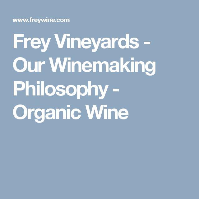 Frey Vineyards - Our Winemaking Philosophy - Organic Wine