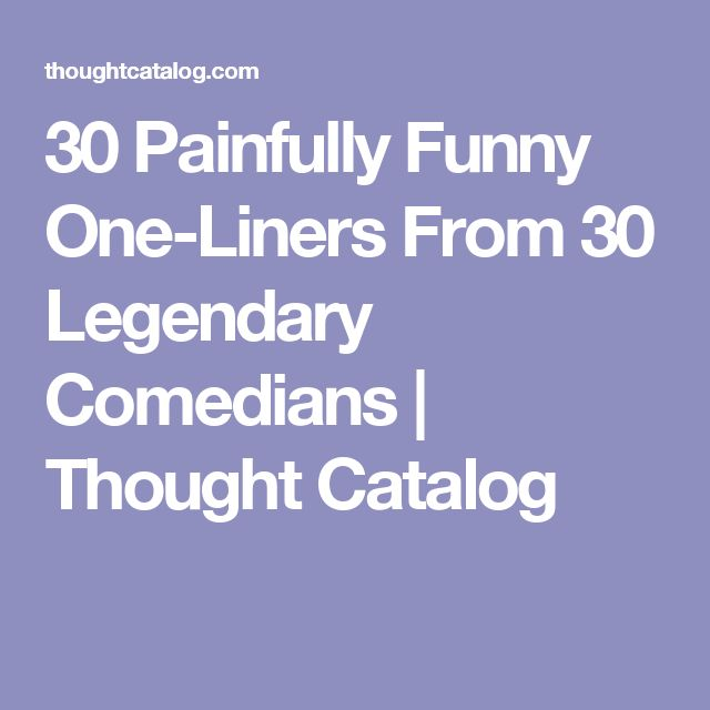 an overview of the one liners Absolutely hillarious god one-liners the largest collection of god one-line jokes in the world all sorted from the best by our visitors see top 10 god one liners page 9.
