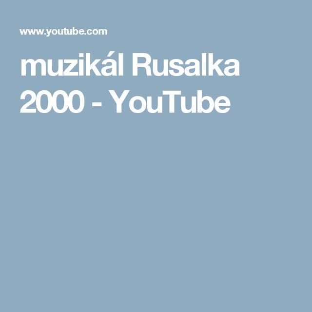 muzikál Rusalka 2000 - YouTube