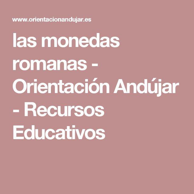 las monedas romanas - Orientación Andújar - Recursos Educativos