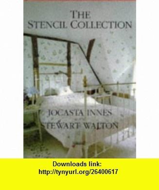 The Stencil Collection (9781854103666) Jocasta Innes, Stewart Walton , ISBN-10: 1854103660  , ISBN-13: 978-1854103666 ,  , tutorials , pdf , ebook , torrent , downloads , rapidshare , filesonic , hotfile , megaupload , fileserve