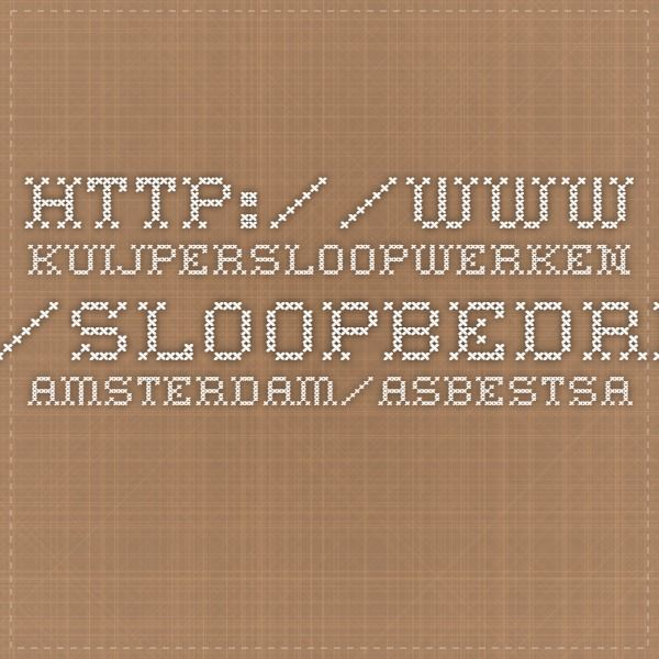 http://www.kuijpersloopwerken.nl/sloopbedrijf-amsterdam/asbestsaneerder.html