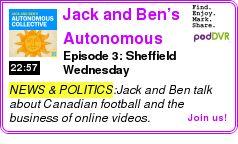 #NEWS #PODCAST  Jack and Ben?s Autonomous Collective    Episode 3: Sheffield Wednesday    LISTEN...  http://podDVR.COM/?c=bd76ed5a-30c5-5e37-375b-abb54f8a1fa6
