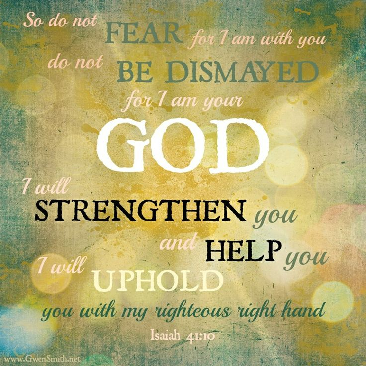 Isaiah 41:10                                                                                                                                                                                 More