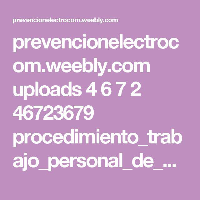 prevencionelectrocom.weebly.com uploads 4 6 7 2 46723679 procedimiento_trabajo_personal_de_aseo.pdf