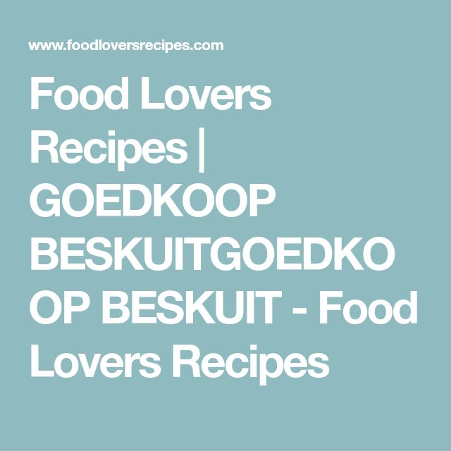 Food Lovers Recipes | GOEDKOOP BESKUITGOEDKOOP BESKUIT - Food Lovers Recipes