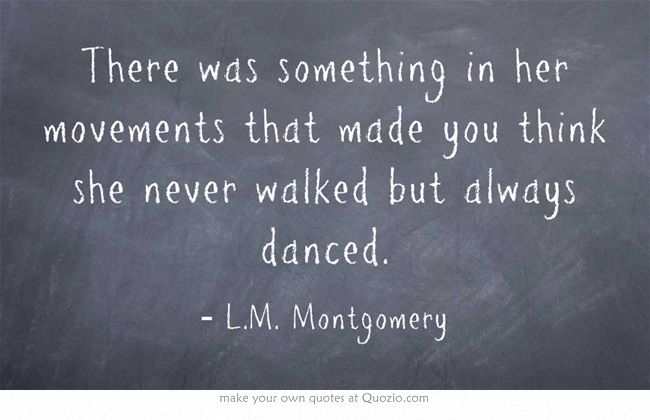 Miss Montgomery you kissed my cheek when I was a child and I have smiled ever since because of that touch