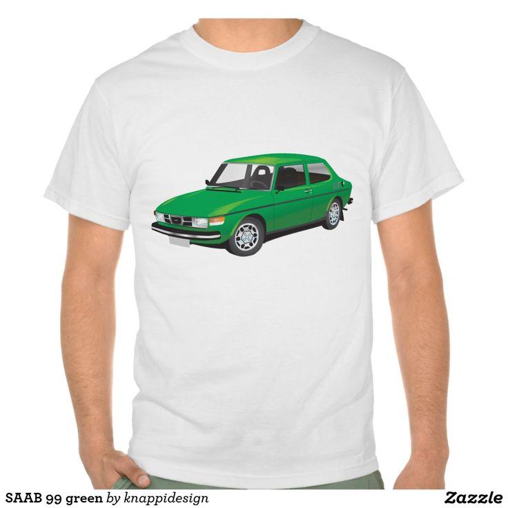 SAAB 99 green t-shirt  #car #bil #auto #tshirt #troja #paita #saab #saab99 #svenska #swedish #sverige #sweden #skjorta