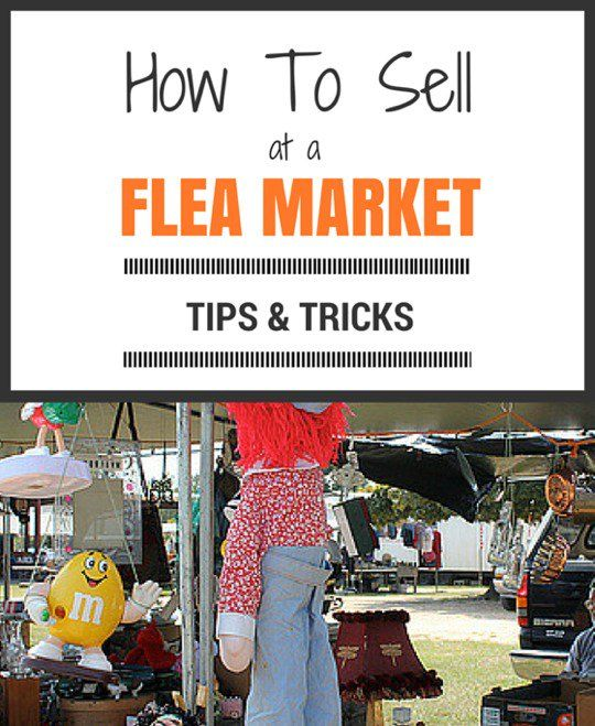 How to sell at a flea market: tips & tricks for flea market vendors