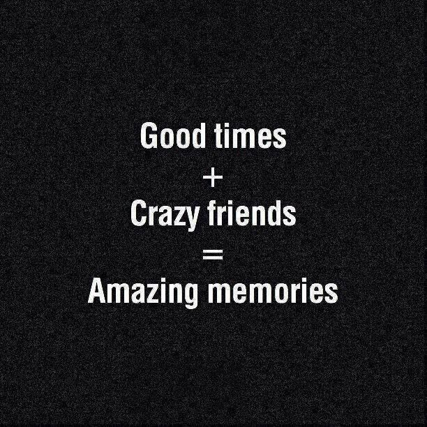 Image result for short quotes about friends Crazy