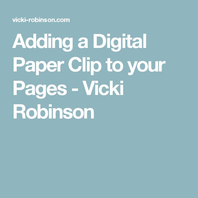 Adding a Digital Paper Clip to your Pages - Vicki Robinson