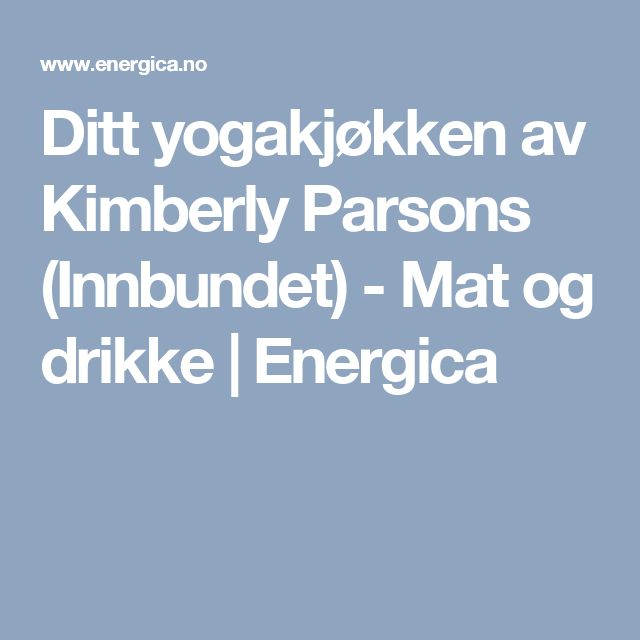 Ditt yogakjøkken av Kimberly Parsons (Innbundet) - Mat og drikke | Energica