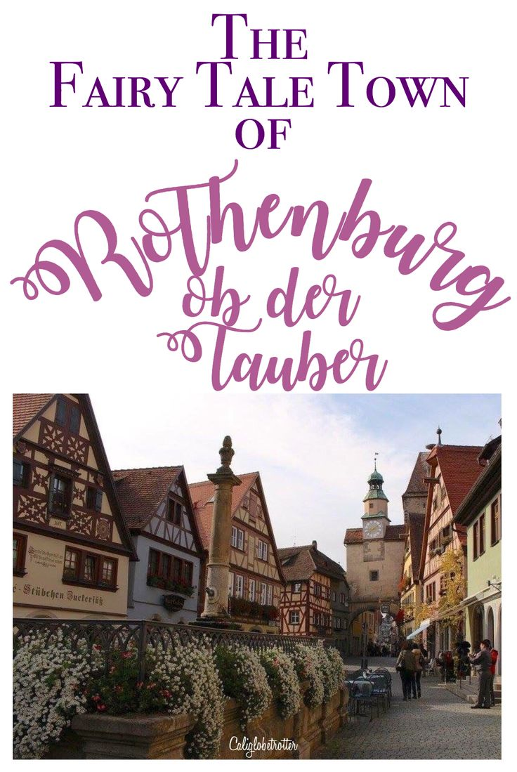 The most story book town in all of Germany! Rothenburg ob der Tauber - California Globetrotter