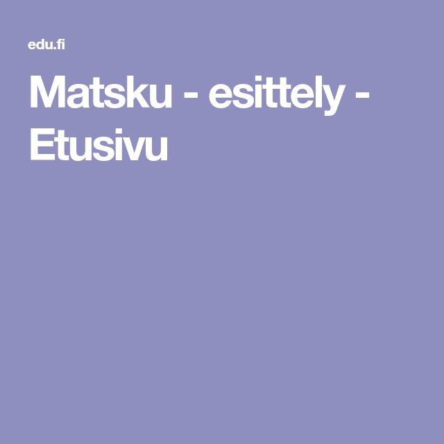 Matsku - esittely - Etusivu