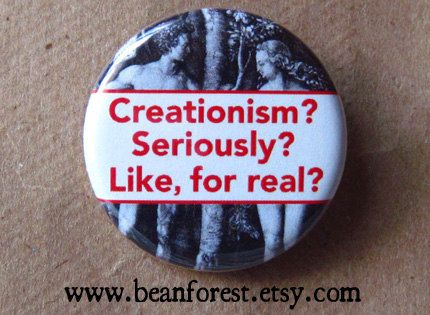 creationism is silly  pinback button badge by beanforest on Etsy, $1.50