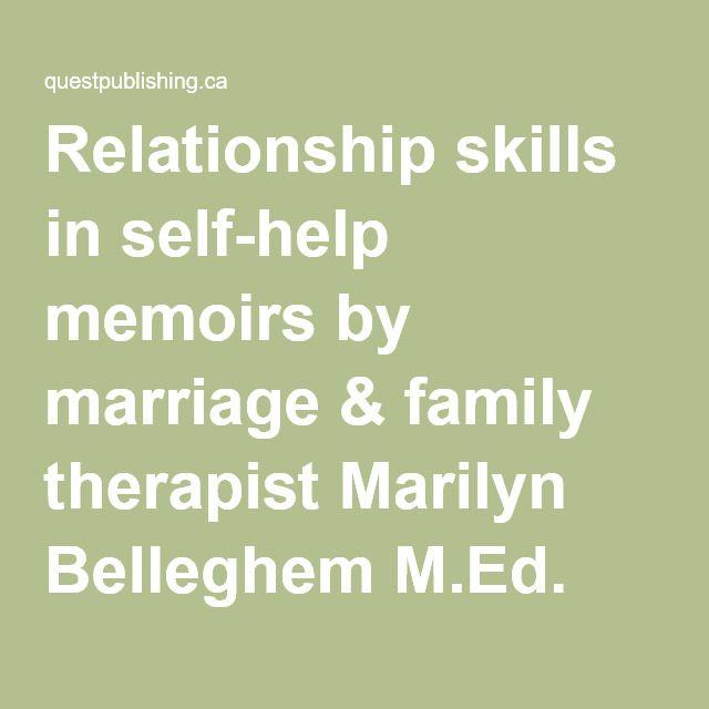 Relationship skills in self-help memoirs by marriage & family therapist Marilyn Belleghem M.Ed.