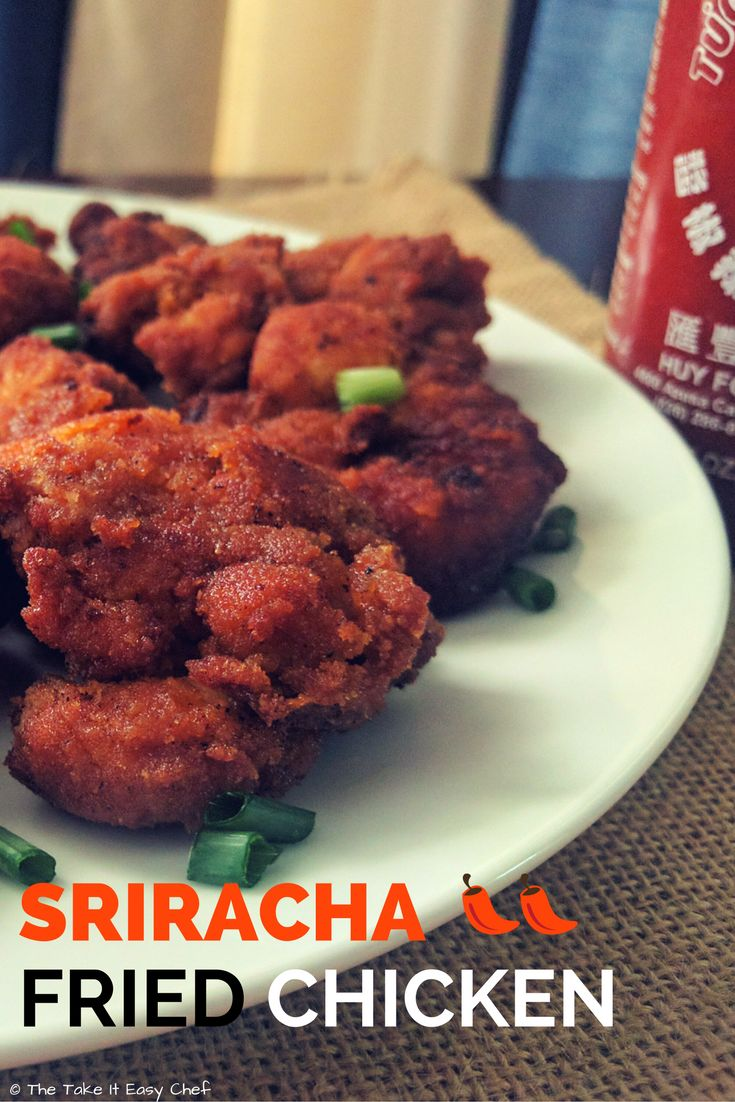 Sriracha Fried Chicken I thought that one of these days I am going to come up with a recipe that'll have both fried chicken and sriracha. And that thought gave birth to this recipe of Sriracha Fried Chicken! Sriracha sauce and chicken married together by frying - this is a match made in heaven!
