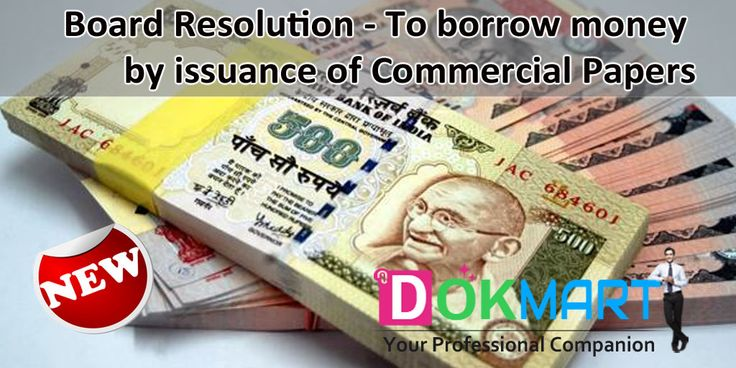 This document consist of draft Board resolution,  to borrow money by way of issuance of Commercial Paper, along with Preamble in editable word format making it handy for you to use and save your time and efforts