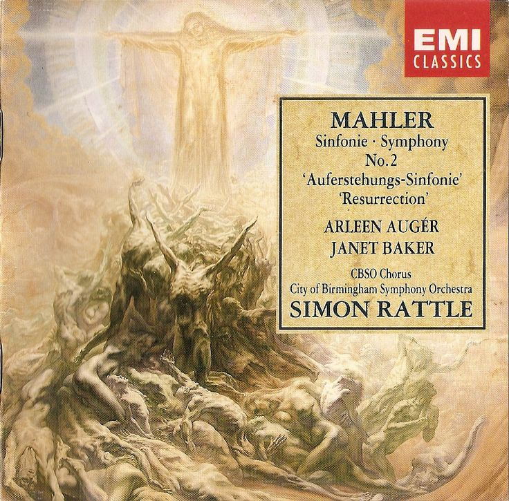 "Mahler: Symphony no.2 in C minor ""Resurrection"". Arleen Auger, Dame Janet Baker, City of Birmingham Symphony Orchestra & Chorus, Sir Simon Rattle. EMI (1987) 7479622"