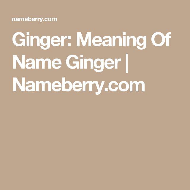 Ginger: Meaning Of Name Ginger | Nameberry.com