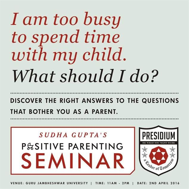 We invite you to yet another inspiring seminar by our well known Parenting Expert, Mrs. Sudha Gupta at Jambheshwar University in Hisar on 2nd April, 2016. #motherspride #playschool