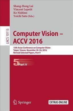 Computer Vision – Accv 2016: 13th Asian Conference on Computer Vision, Taipei, Taiwan, November 20-24, 2016, Revi...