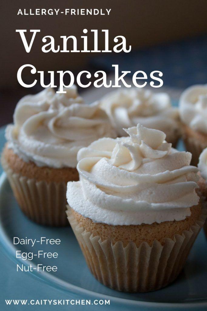 Egg Free Dairy Free Vanilla Cupcakes Dairy Free Frosting Dairy Free Cupcakes Dairy Free Cake